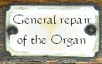 General Repair of the Organ